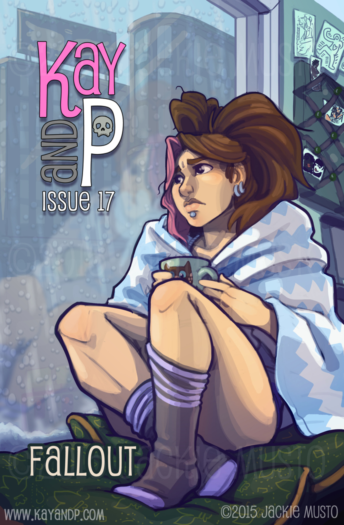 Kay and P: Issue 17, Fallout