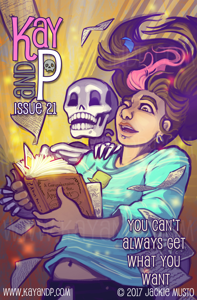 Kay and P: Issue 21, You Can't Always Get What You Want