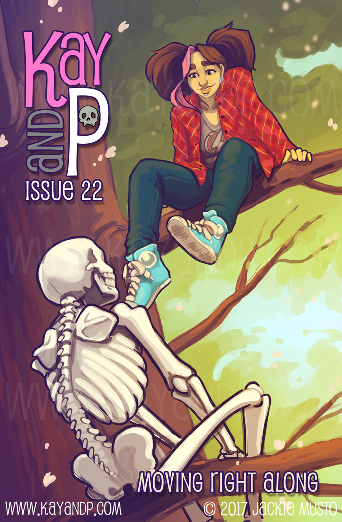 Kay and P: Issue 22, Moving Right Along