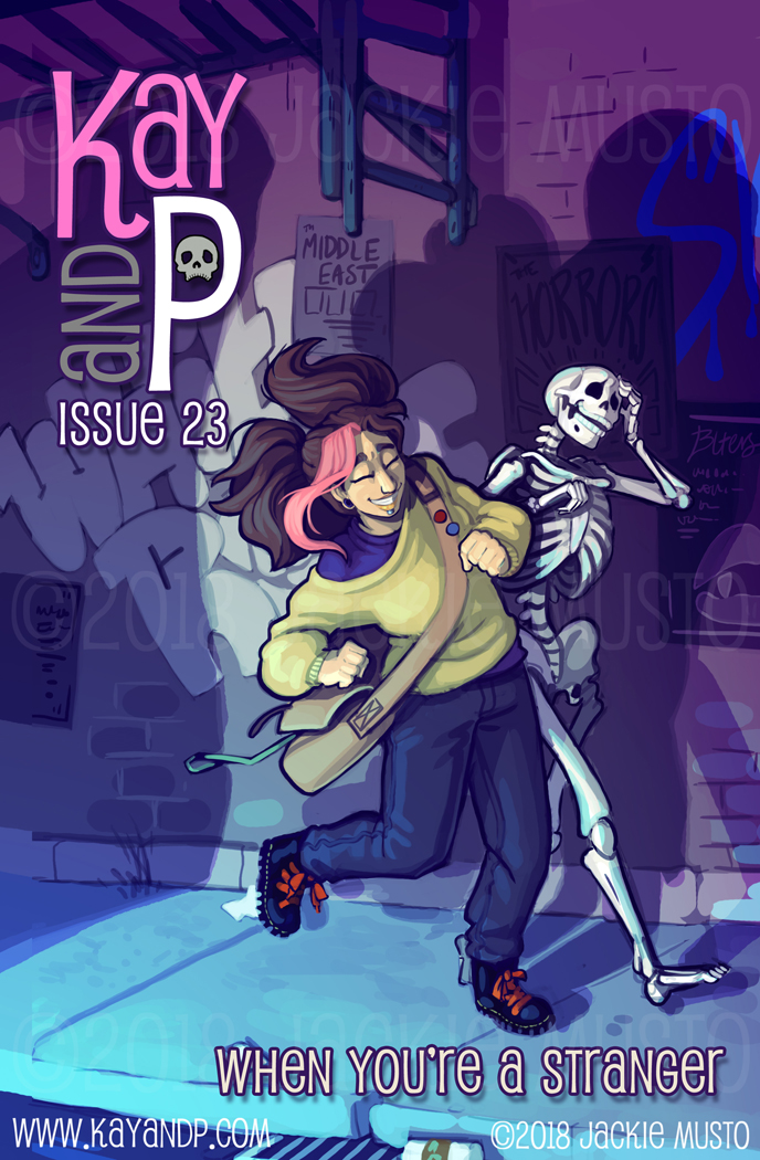 Kay and P: Issue 23, When You're a Stranger